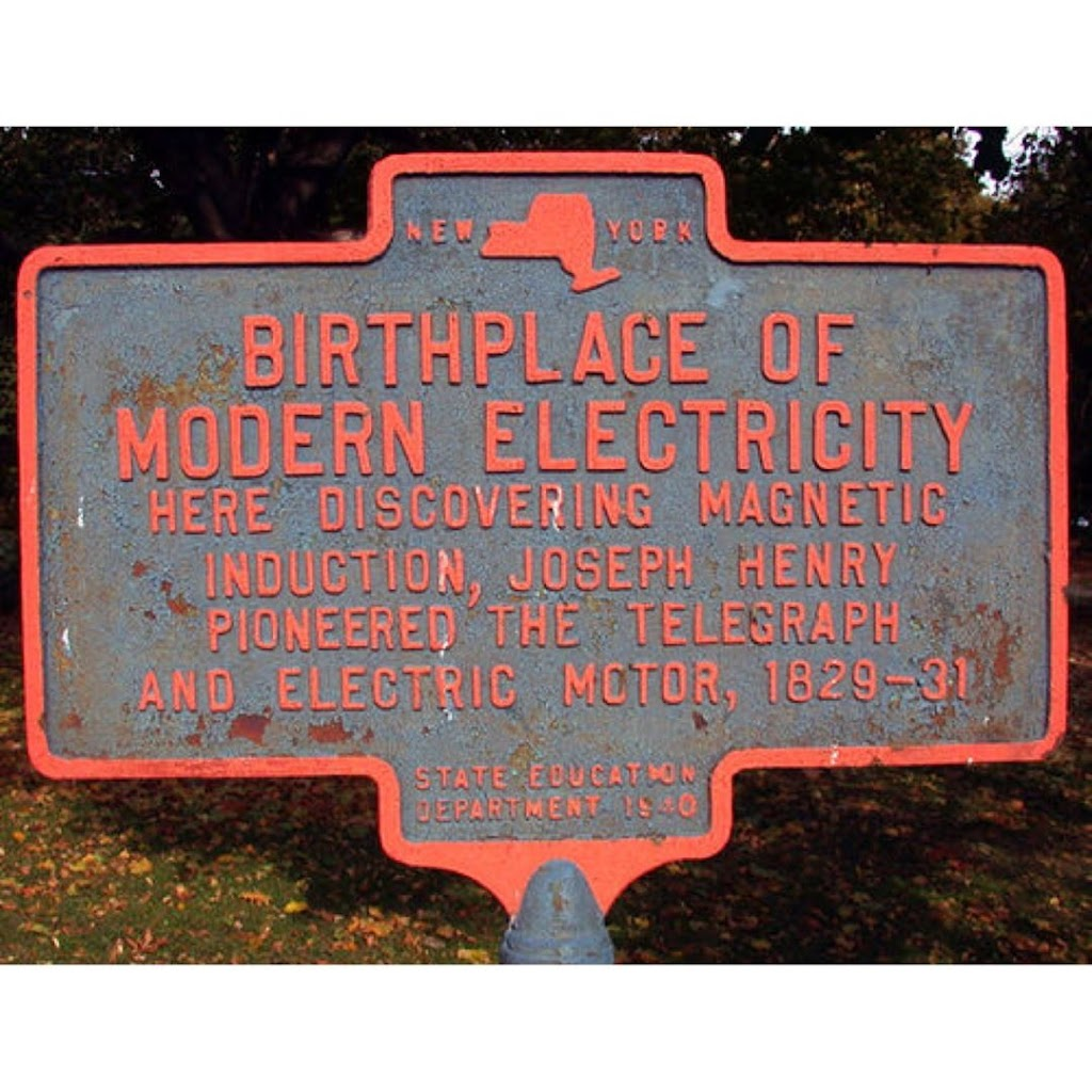 NEW YORK BIRTHPLACE OF MODERN ELECTRICITY HERE DISCOVERING MAGNETIC INDUCTION, JOSEPH HENRY PIONEERED THE TELEGRAPH AND ELECTRIC MOTOR, 1829-31