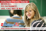 Online Free Practice Tests for MEDICAL, PG ENTRANCE, JEE, CAT, XAT & MAT.
