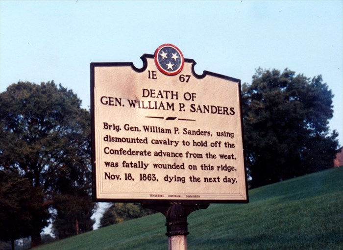 1E 67DEATH OFGEN. WILLIAM P. SANDERSBrig. Gen. William P. Sanders, usingdismounted cavalry to hold off theConfederate advance from the west,was fatally wounded on this ridge,Nov. 18, 1863, dying the ...
