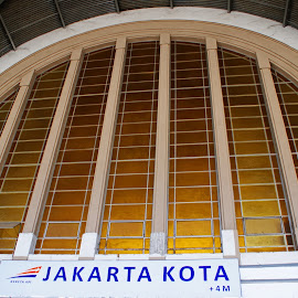 Kota Station by Mulawardi Sutanto - Buildings & Architecture Architectural Detail ( station, jakarta, arcitecture, travel, old building )