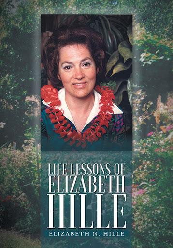 Life Lessons of Elizabeth Hille cover