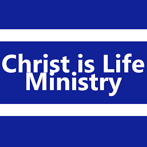 Download Christ is Life Ministry For PC Windows and Mac