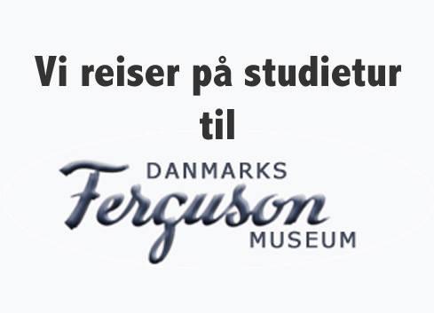 Studietur til Danmarks Ferguson museum