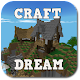 Dream Craft : Exploration  and Survival