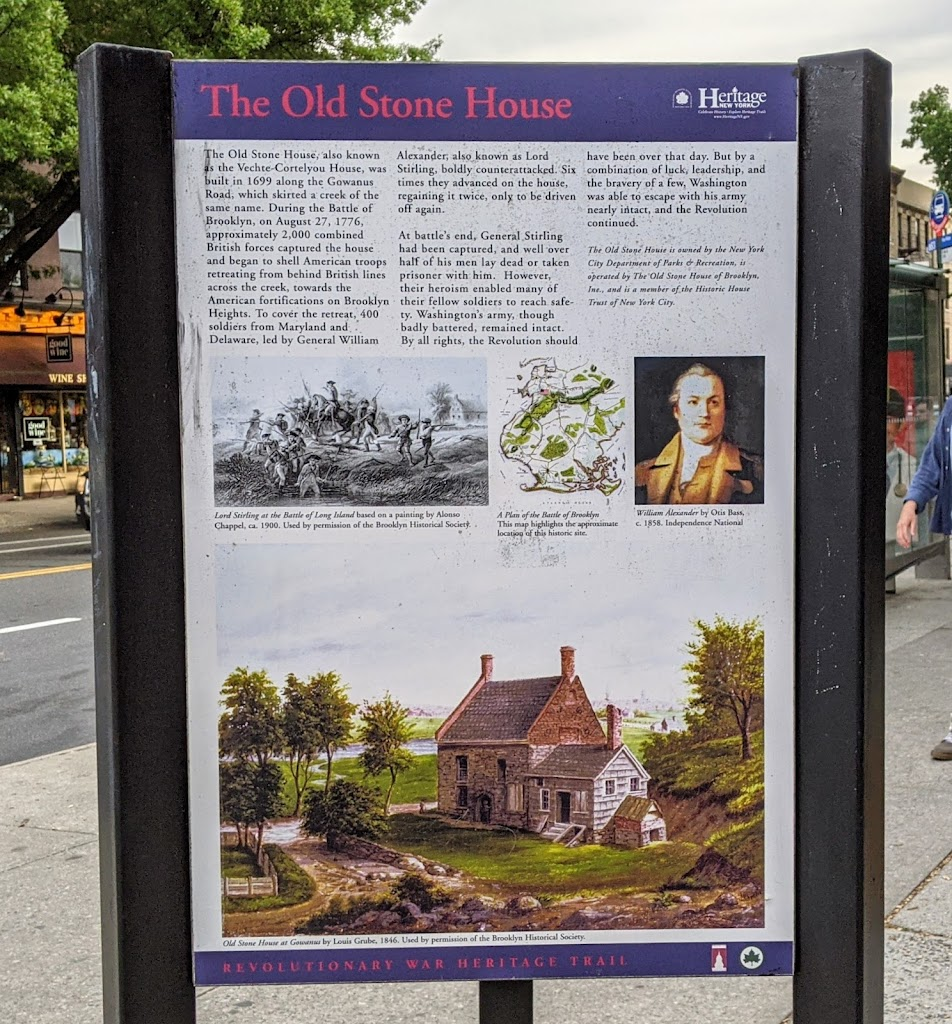 The Old Stone House, also known as the Vechte-Cortelyou House, was built in 1699 along the Cortelyou Road, which skirted a creek of the same name.During the Battle of Brooklyn, on August 27, 1776, ...