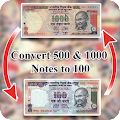Download Full Convert 500,1000 notes to 100 2.0 APK