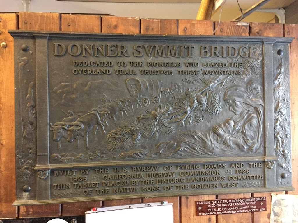 DONNER SVMMIT BRIDGEDEDICATED TO THE PIONEERS WHO BLAZED THEOVERLAND TRAIL THROUGH THESE MOUNTAINS BVILT BY THE U.S. BVREAV OF PVBLIC ROADS AND THE1926 CALIFORNIA HIGHWAY COMMISSION 1926THIS ...