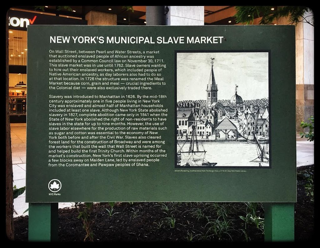 NEW YORK'S MUNICIPAL SLAVE MARKET  On Wall Street, between Pearl and Webster Streets, a market  that auctioned enslaved people of African ancestry was  established by a Common Council law on November ...