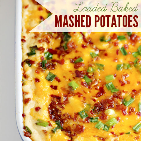 Loaded Baked Mashed Potatoes