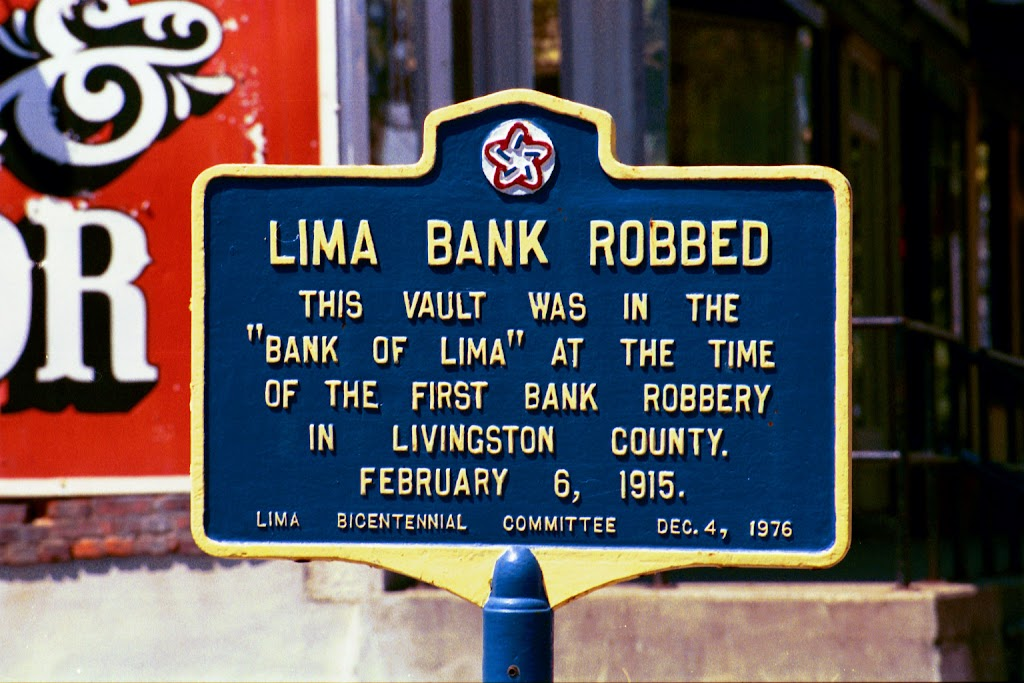 LIMA BANK ROBBED THIS VAULT WAS IN THE BANK OF LIMA AT THE TIME OF THE FIRST BANK ROBBERY IN LIVINGSTON COUNTY FEB 6, 1915  Here's history with a small h, equivalent to a George-Washington-slept-here ...