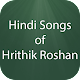 Hindi Songs of Hrithik Roshan