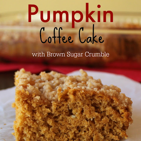 Pumpkin Spice Coffee Cake with Brown Sugar Crumble