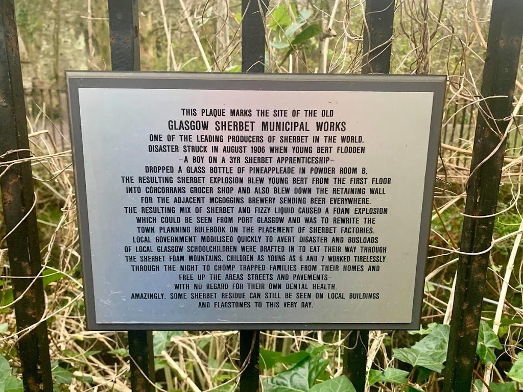 THIS PLAQUE MARKS THE SITE OF THE OLD GLASGOW SHERBET MUNICIPAL WORKS ONE OF THE LEADING PRODUCERS OF SHERBET IN THE WORLD. DISASTER STRUCK IN AUGUST 1906 WHEN YOUNG BERT FLODDEN -A BOY ON A 3YR ...