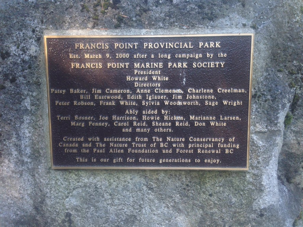 FRANCIS POINT PROVINCIAL PARK Est. March 9. 2000 after a long campaign by the FRANCIS POINT MARINE PARK SOCIETY  Created with assistance from The Nature Conservancy of Canada and The Nature ...