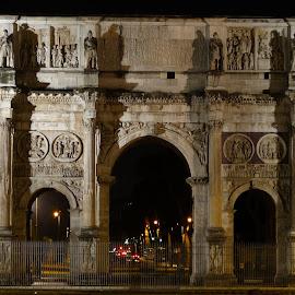 Arco di Costantino by Juan Tomas Alvarez Minobis - Buildings & Architecture Public & Historical ( arch, rome, architecture, night shot, italy )
