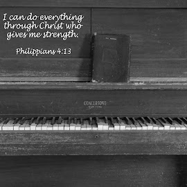 antique piano with scripture by Steven Faucette - Typography Quotes & Sentences ( encouragement, piano, new testament, scripture, antique )