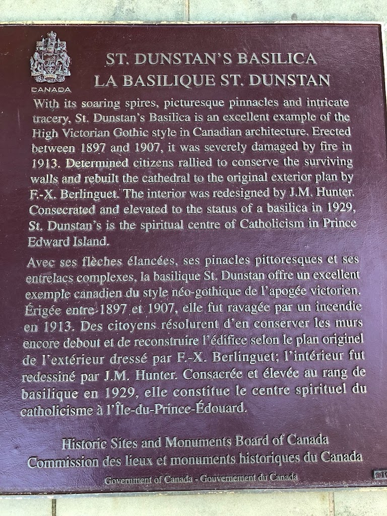 ST. DUNSTAN'S BASILICAWith its soaring spires, picturesque pinnacles and intricate tracery, St. Dunstan's Basilica is an excellent example of the High Victorian Gothic style in Canadian architecture. ...