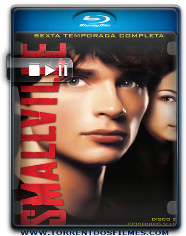 Baixar Serie Smallville 6ª Temporada Dublado Torrent 720p Download