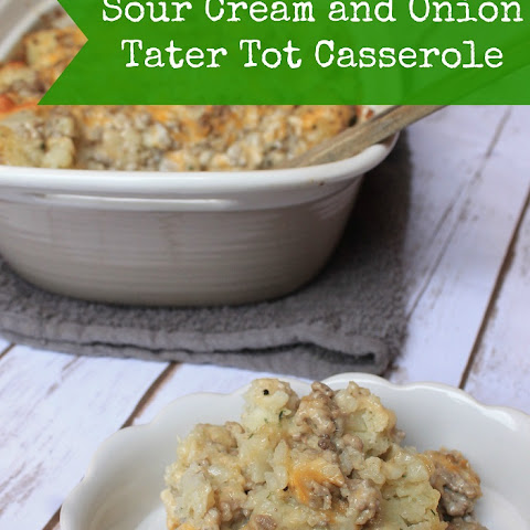 Sour Cream and Onion Tater Tot Casserole