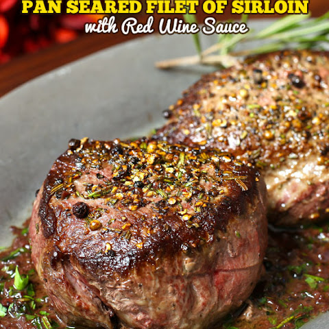 Pan Seared Filet of Sirloin Steaks with Red Wine Sauce