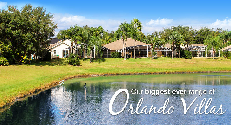 Our biggest ever range of Orlando villas