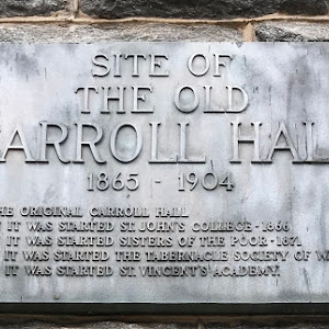 Site of the Old Carroll Hall 1865-1904 1-The original Carroll Hall 2-In it was started St. John's College – 1866 3-In it was started Sisters of the Poor – 1871 4-In it was started the Tabernacle ...