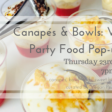 Canapés & Bowls: Vegan Party Food Pop-up