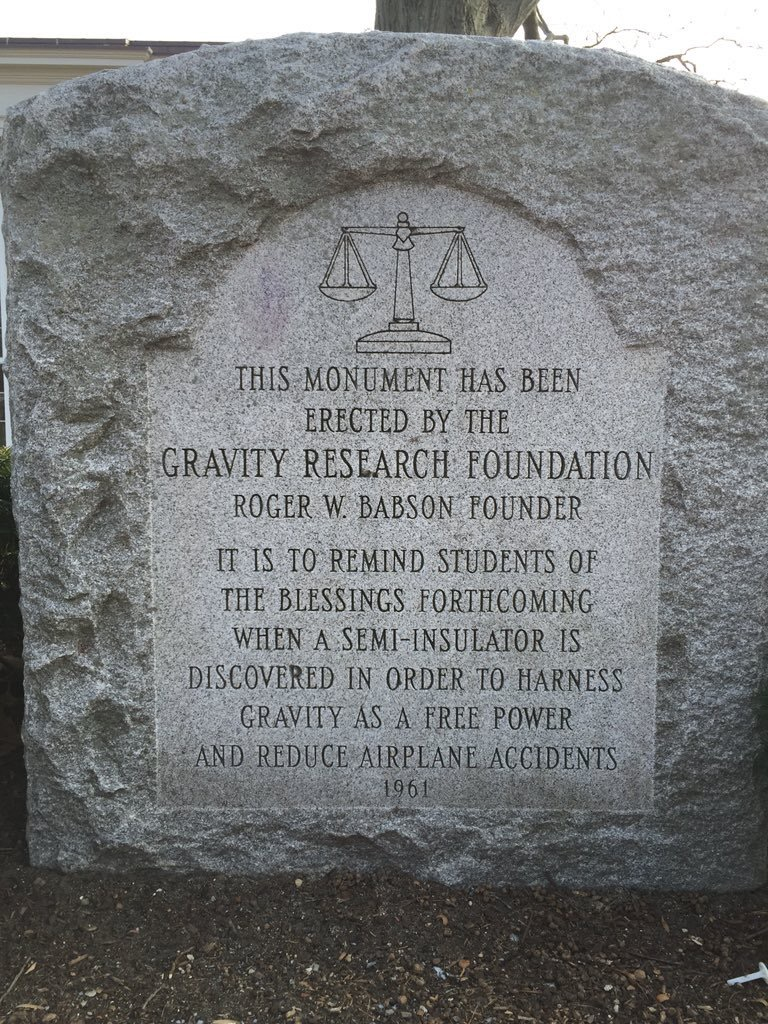 THIS MONUMENT HAS BEEN ERECTED BY THE GRAVITY RESEARCH FOUNDATIONROBERT W. BABSON FOUNDER IT IS TO REMIND STUDENTS OF THE BLESSINGS FORTHCOMING WHEN A SEMI-INSULATOR IS DISCOVERED IN ORDER TO HARNESS ...