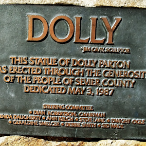DollyJim Gray, sculptorThis statue of Dolly Parton was erected through the generosity of the people of Sevier CountyDedicated May 3, 1987Steering CommitteeDian Robertson, chairmanBrenda Daugherty, ...