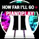 PianoPlay: HOW FAR I'LL GO +