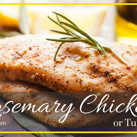 Rosemary Chicken or Turkey