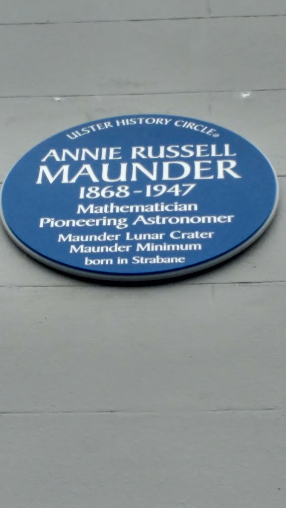 ULSTER HISTORY ANNIE RUSSELL MAUNDER 1868 -1947 Mathematician Pioneering Astronomer Maunder Lunar Crater Maunder Minimum born in Strabane  Submitted by @sineadlfarrell[Location approximate]