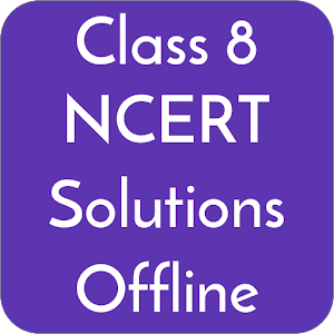 Class 8 NCERT Solutions Offline New App on Andriod - Use on PC