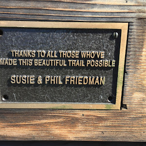 THANKS TO ALL THOSE WHO'VE MADE THIS BEAUTIFUL TRAIL POSSIBLE SUSIE & PHIL FRIEDMAN