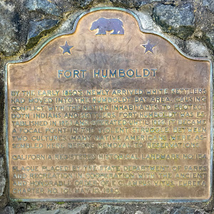 The plaque text: Fort Humboldt By the early 1850s, newly arrived white settlers had moved into the Humboldt Bay Area, causing conflict with the native inhabitants. To protect both Indians and ...
