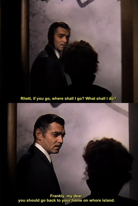 Frankly, my dear...