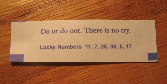 Yoda is writing fortunes for cookies now...