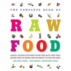 The Complete Book of Raw Food Endeavor