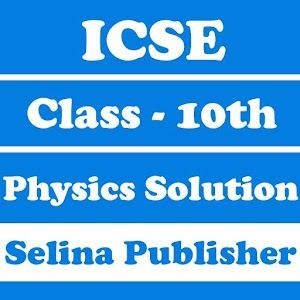 Download ICSE Class 10 Physics Solution Selina Publisher For PC Windows and Mac