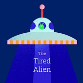 The Tired Alien