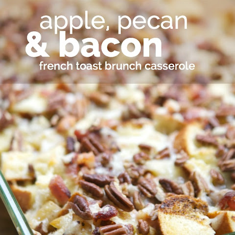 Apple, Pecan & Bacon French Toast Brunch Casserole