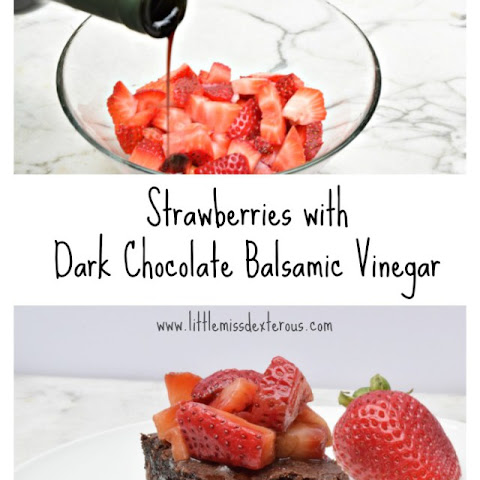 Strawberries with Dark Chocolate Balsamic Vinegar