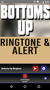 Bottoms Up Ringtone und Alert android apps download