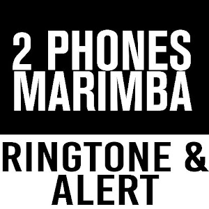 2 Phones Marimba Ringtone
