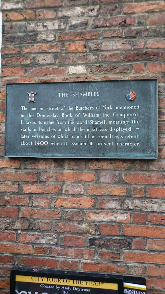 THE SHAMBLES The ancient street of the Butchers of York, mentionedin the Domesday Book of William the Conqueror.It takes it name from the work 'Shamel', meaning thestalls or benches on which the ...