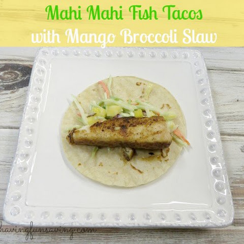 Mahi-Mahi Fish Tacos with Mango Broccoli Slaw