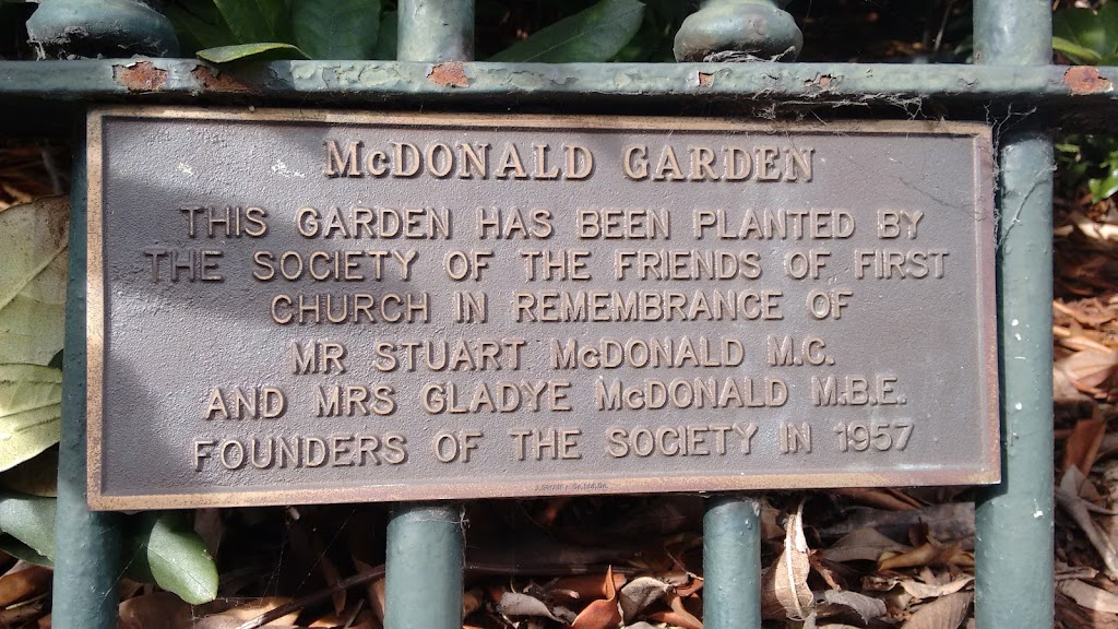 McDonald GardenTranscriptionThis garden has been planted byThe Society of the Friends of FirstChurch in remembrance ofMr Stuart McDonald M.C.and Mrs Gladye McDonanald M.B.E.Founders of the Society in ...