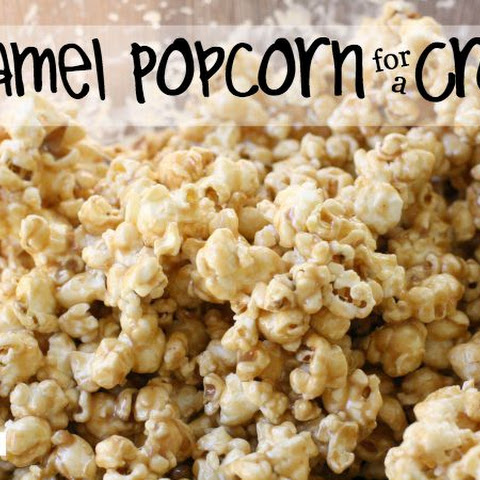 CARAMEL POPCORN for a CROWD