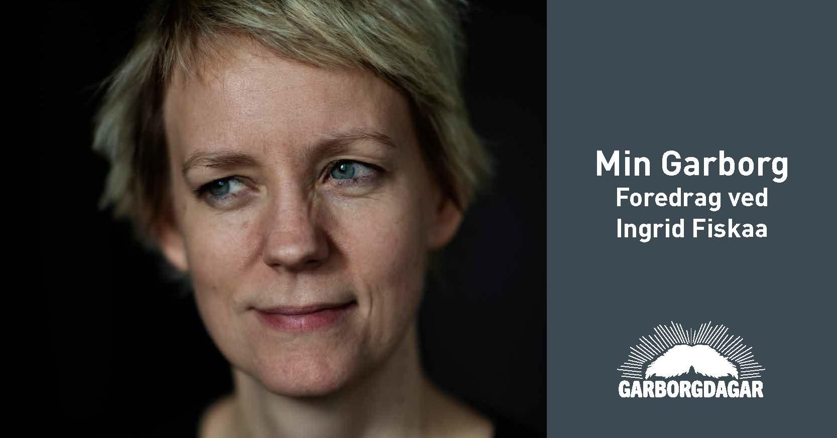 Min  Garborg  |  Ingrid  Fiskaa