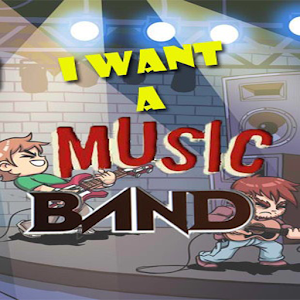 I Want a Music Band!